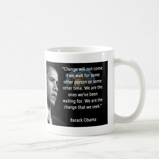 We are the Change that we seek Coffee Mug