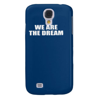 WE ARE THE DREAM SAMSUNG GALAXY S4 COVERS