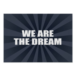 WE ARE THE DREAM POSTER