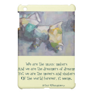 We are the dreamers of dreams iPad mini covers