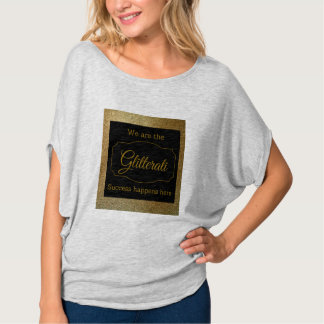 we are the GLITTERATI success happens here T-Shirt
