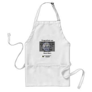 """We Are The Ones…"" –Barack Obama Standard Apron"