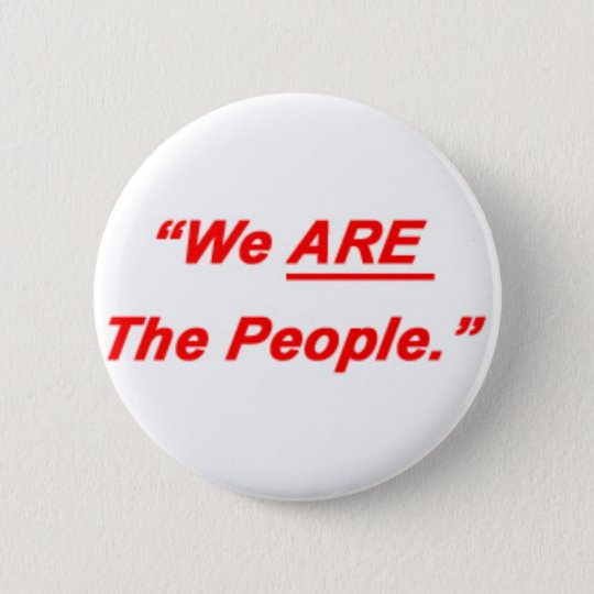 We Are The People 6 Cm Round Badge