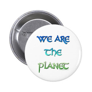 We Are The Planet Button