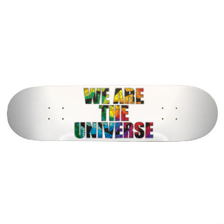 We are the Universe Skate Board