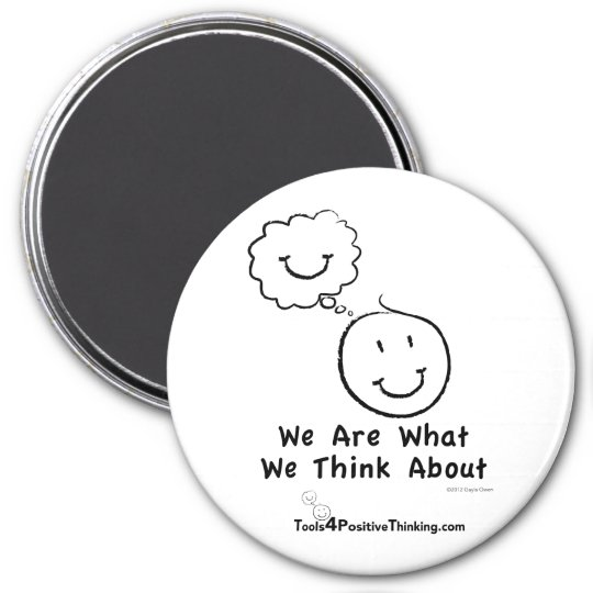 "We Are What We Think About 3"" Magnet"