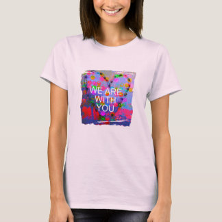 We are with you support diversity heart T-Shirt