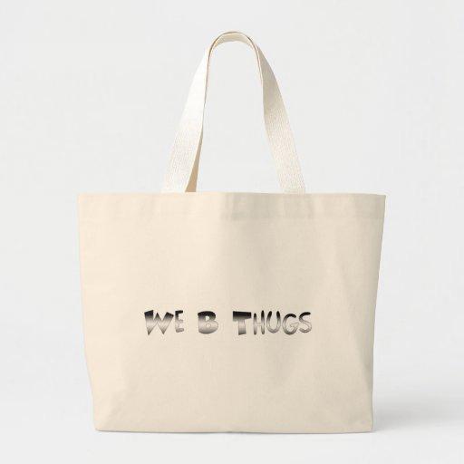 We B Thugs Tote Bag