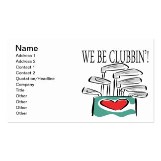 We Be Clubbin Pack Of Standard Business Cards
