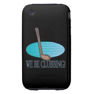 We Be Clubbing Tough iPhone 3 Case