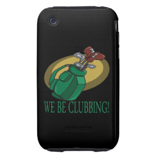 We Be Clubbing Tough iPhone 3 Cover