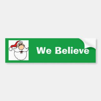 We Believe Bumper Sticker