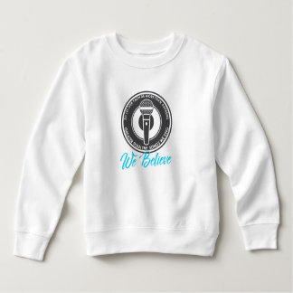 We Believe Toddler Sweatshirt
