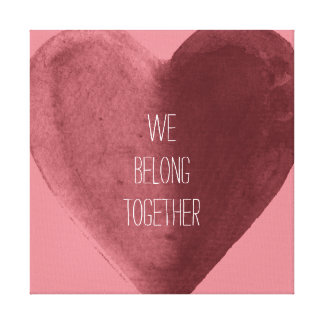We Belong Together Heart Gallery Wrap Canvas