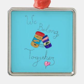 We Belong Together Premium Ornament
