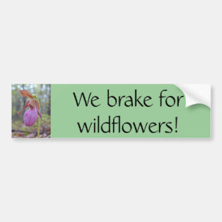 We brake for wildflowers bumper stickers