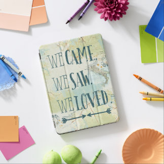 We Came, We Saw, We Loved Quote and Map iPad Air Cover