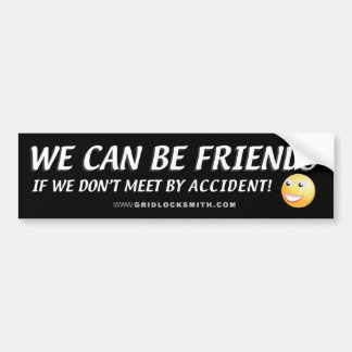 WE CAN BE FRIENDS-SMILEY BUMPER STICKER