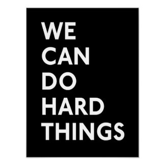 We Can Do Hard Things B&W Print