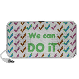 WE CAN DO IT .. positive strokes wisdom words Travelling Speakers