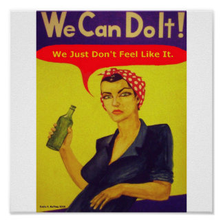 We Can Do It We Just Don t Feel Like It Poster