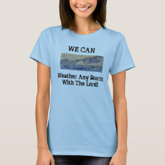 We Can Weather Any Storm T-Shirt