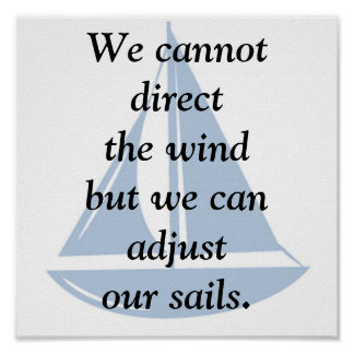 We Cannot Direct the Wind Posters