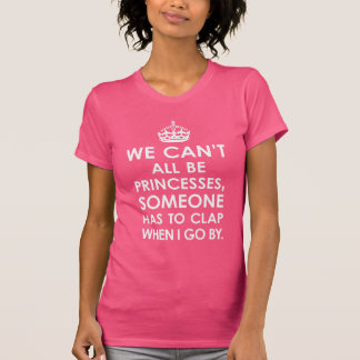 We Can't All Be Princesses Ladies Tank Top