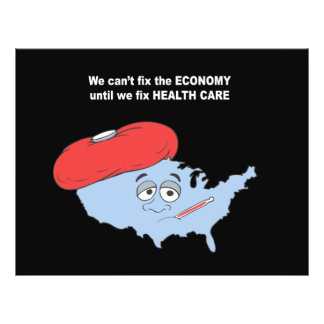 We can't fix the economy until we fix health care flyers