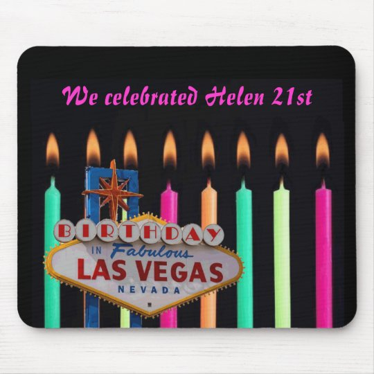 We celebrated Helen 21st birthday in Las Vegas Mou Mouse Mat