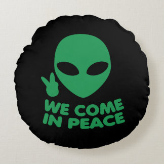 We Come In Peace Alien Round Cushion