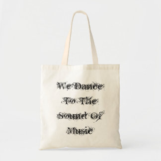 We Dance To The Sound Of Music Tote Bag