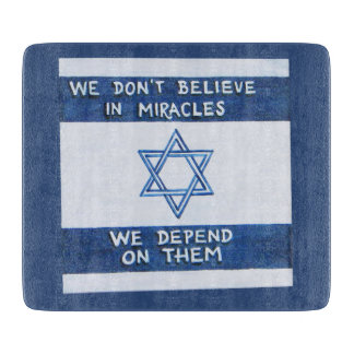 We Depend On Miracles - Rosh Pina Cutting Board
