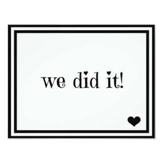 We Did It 11 Cm X 14 Cm Invitation Card