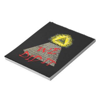 we did it (illuminati) note pads