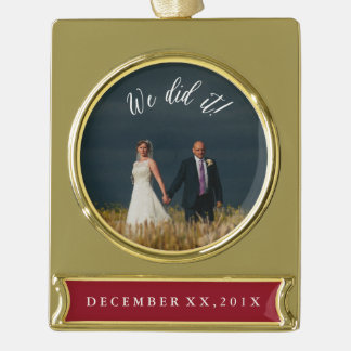 We Did It Newly Weds Wedding Keepsake Ornament Gold Plated Banner Ornament