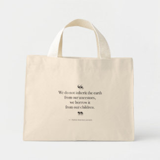 We Do Not Inherit the Earth Mini Tote Bag