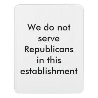 We do not serve Republicans sign