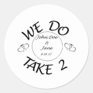 We Do-Take 2 Classic Round Sticker