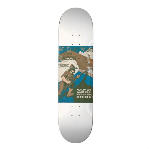 We Don't Want the Bacon Skate Board Deck