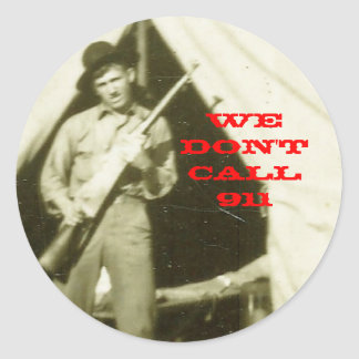 WE DON'T CALL 911 CLASSIC ROUND STICKER