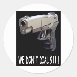 WE DON'T DIAL 911 ASSORTMENT ROUND STICKER