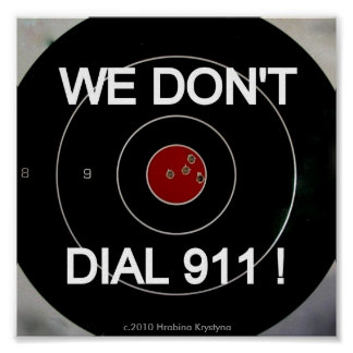 WE DON'T DIALL 911 TARGET POSTER