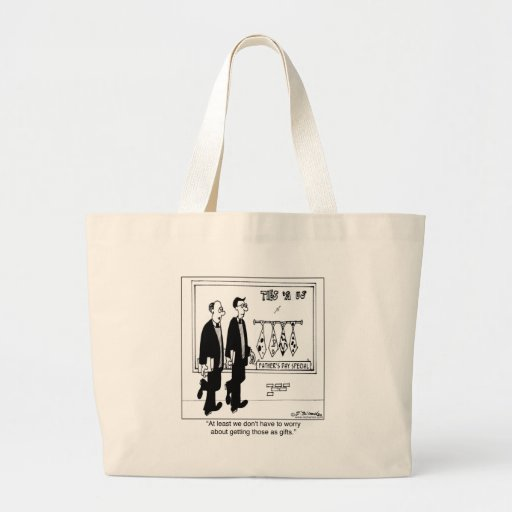 We Don't Have To Worry About Getting Ugly Ties Canvas Bags