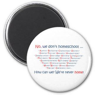 We Don't Homeschool 6 Cm Round Magnet