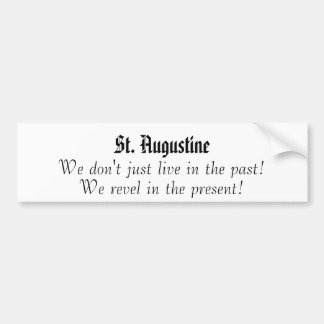 We don't just live in the past bumper sticker!,... bumper sticker