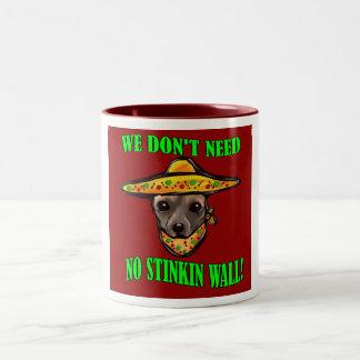 WE DON'T NEED NO STINKIN WALL Two-Tone COFFEE MUG