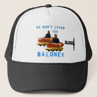 WE DONT STAND FOR BALONEY 2 copy, BWB2 Trucker Hat