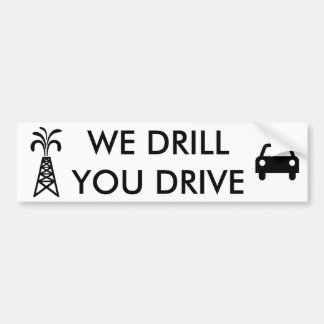 We Drill, You Drive White Bumper Sticker