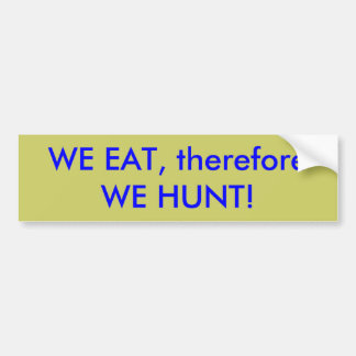 WE EAT BUMPER STICKER